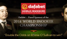 2014 Dafabet World Snooker Championship Promotion