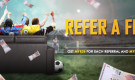 REFER A FRIEND – Earn more bonus for you and your referrals