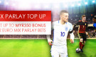 +25% MIX PARLAY TOP UP – Get up to MYR350 bonus on your EURO mix parlay bets!