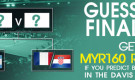 Guess the Finalists – GET UP TO  MYR160 REFUND